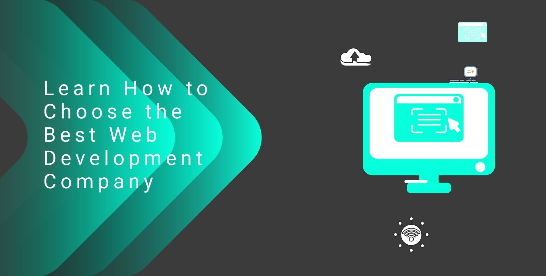 Learn How to Choose the Best Web Development Company