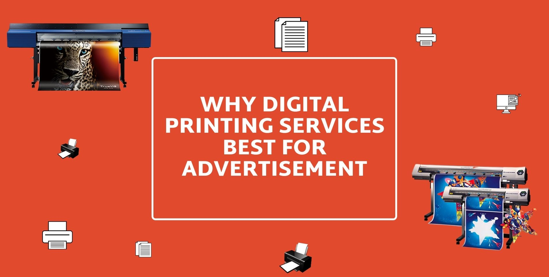 Why Digital Printing Services Best For Advertisement